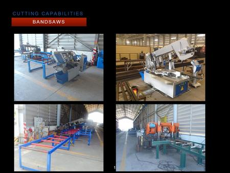 BANDSAWS CUTTING CAPABILITIES 1. Shearing is a metal fabricating process used to cut straight lines on flat metal stock. During the shearing process,