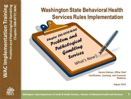 Washington State Department of Social & Health Services, Division of Behavioral Health and Recovery WAC Implementation Training Problem and Pathological.