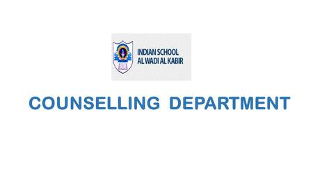 COUNSELLING DEPARTMENT. SERVICES COUNSELLING & GUIDANCE WORKSHOPS INFROMAL ASSESSMENTS EXTERNAL REFERENCE SPECIAL EDUCATION SERVICE.