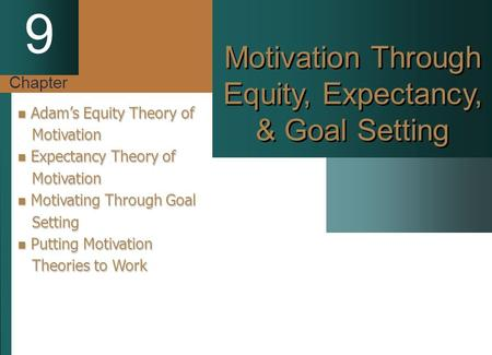 Motivation Through Equity, Expectancy, & Goal Setting