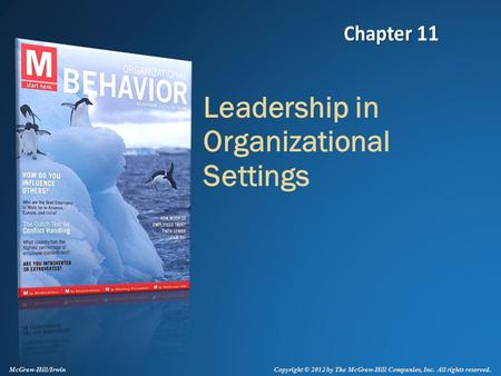 Copyright © 2012 by The McGraw-Hill Companies, Inc. All rights reserved. McGraw-Hill/Irwin Leadership in Organizational Settings.