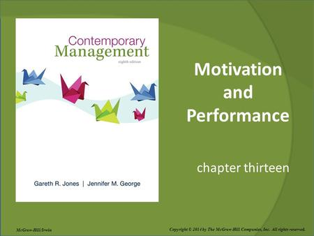 Motivation and Performance chapter thirteen Copyright © 2014 by The McGraw-Hill Companies, Inc. All rights reserved. McGraw-Hill/Irwin.