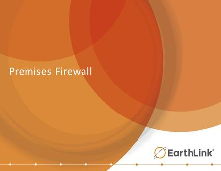 Premises Firewall. 2 Common IT Security Challenges Does my network security protect my IT environment and sensitive data and meet regulatory compliance?