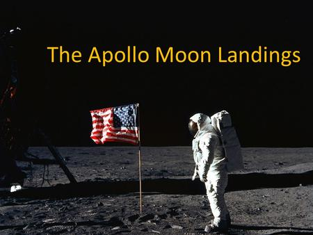 The Apollo Moon Landings. Quiz 1. Who was the first person to walk on the moon? 2. In which year did he achieve that? 3. What was the name of the mission?