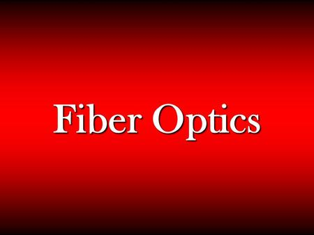 Fiber Optics. Introduction Optical fiber is a long thin transparent dielectric material which carries EM waves of visible and IR frequencies from one.