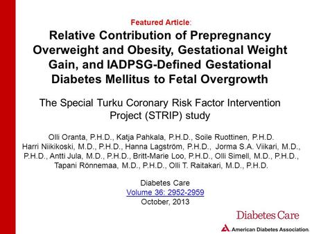 Relative Contribution of Prepregnancy Overweight and Obesity, Gestational Weight Gain, and IADPSG-Defined Gestational Diabetes Mellitus to Fetal Overgrowth.