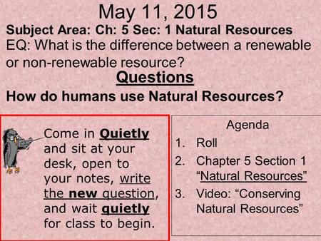 May 11, 2015 Subject Area: Ch: 5 Sec: 1 Natural Resources
