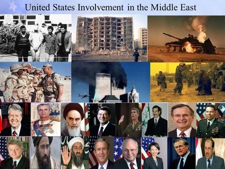 United States Involvement in the Middle East. US Involvement in the Middle East Country/EventDatesWhat HappensUS Response Iran Hostage Crisis 1979- 1980.