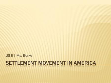 US II | Ms. Burke.  Between 1900 and 1915, more than 15 million immigrants arrived in the US  1910 – 75% of NYC's population were either immigrations.