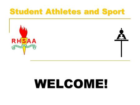 WELCOME! Student Athletes and Sport. REGINA HIGH SCHOOL ATHLETIC ASSOCIATION EDUCATION THROUGH SPORT Teamwork Discipline Responsibility Respect Sportsmanship.