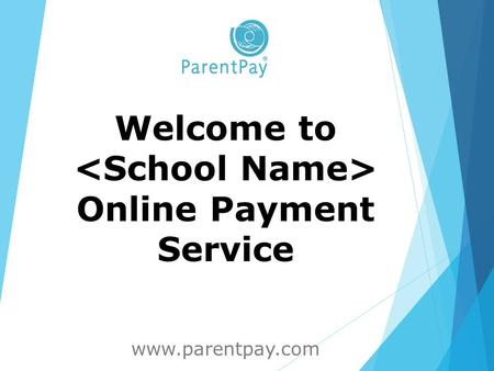 Welcome to Online Payment Service www.parentpay.com.