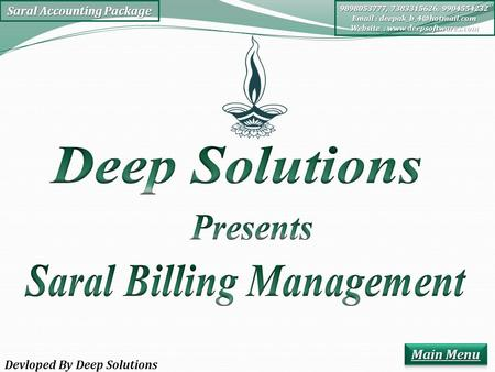 Saral Accounting Package 9898053777, 7383315626, 9904554232   Website :  Devloped By Deep Solutions.