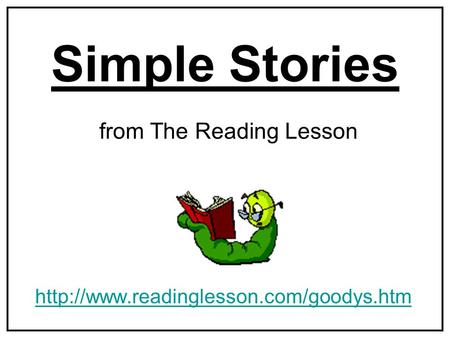 Simple Stories  from The Reading Lesson.