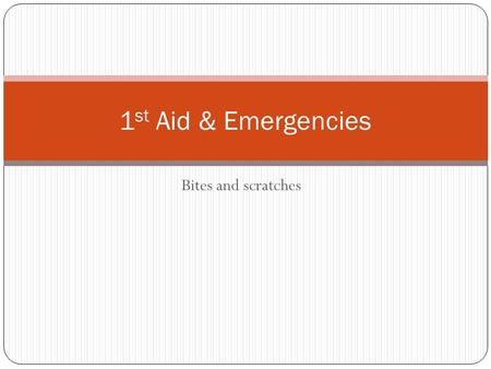 Bites and scratches 1 st Aid & Emergencies. Bites animal and human: When to call a doctor If you need stitches (6-8 hours), or the wound is on face, hand,