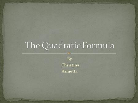 By Christina Armetta. The First step is to get the given equation into standard form. Standard form is Example of putting an equation in standard form: