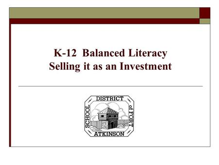 K-12 Balanced Literacy Selling it as an Investment.