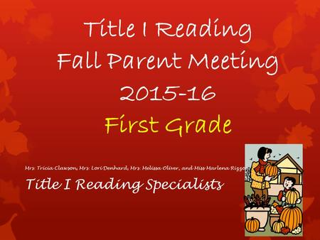 Title I Reading Fall Parent Meeting First Grade
