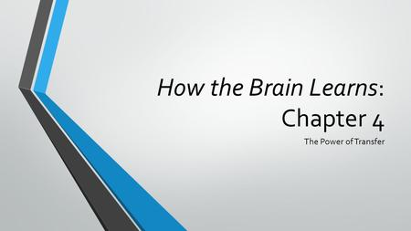 How the Brain Learns: Chapter 4 The Power of Transfer.