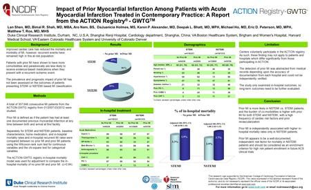 Impact of Prior Myocardial Infarction Among Patients with Acute Myocardial Infarction Treated in Contemporary Practice: A Report from the ACTION Registry.