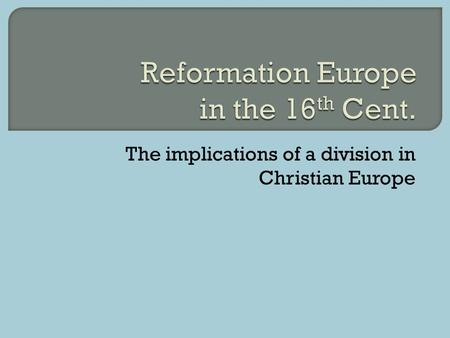 The implications of a division in Christian Europe.