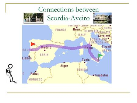 Connections between Scordia-Aveiro. By car The way from Scordia to Aveiro.