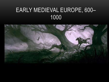 Early Medieval Europe, 600–1000