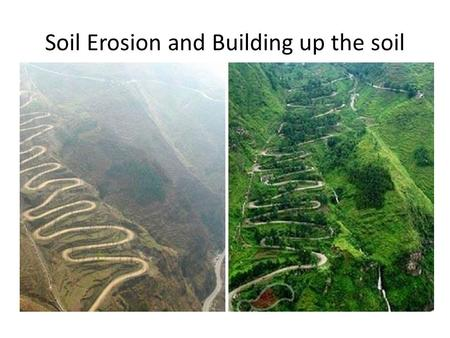 Soil Erosion and Building up the soil