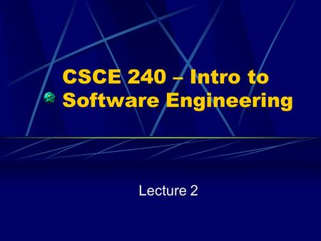 CSCE 240 – Intro to Software Engineering Lecture 2.