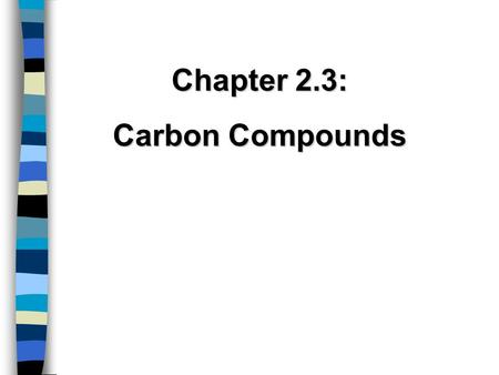 Chapter 2.3: Carbon Compounds. There are FOUR major MACROMOLECULES: CarbohydratesLipids Nucleic Acids Proteins.