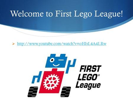 Welcome to First Lego League! 
