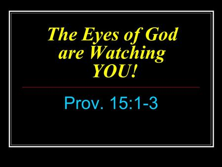 The Eyes of God are Watching YOU!