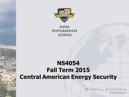 NS4054 Fall Term 2015 Central American Energy Security.