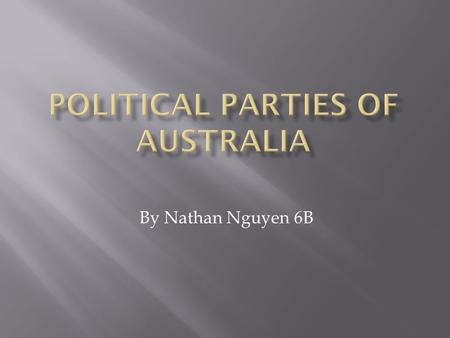 By Nathan Nguyen 6B. The Australian Labor Party's has the objective of the democratic socialisation of industry, production, distribution and exchange.