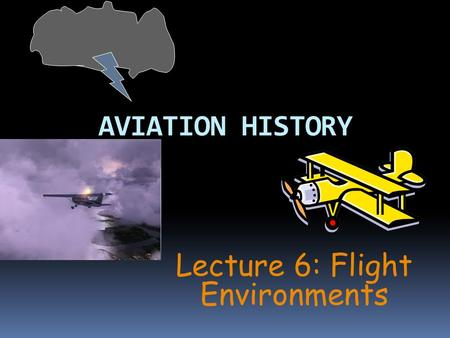Lecture 6: Flight Environments