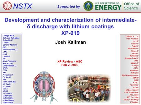 Development and characterization of intermediate- δ discharge with lithium coatings XP-919 Josh Kallman XP Review - ASC Feb 2, 2009 NSTX Supported by College.