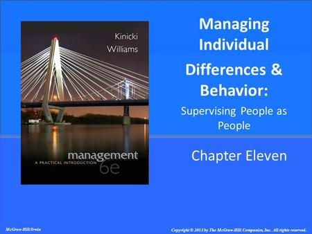 Chapter Eleven Managing Individual Differences & Behavior: Supervising People as People McGraw-Hill/Irwin Copyright © 2013 by The McGraw-Hill Companies,