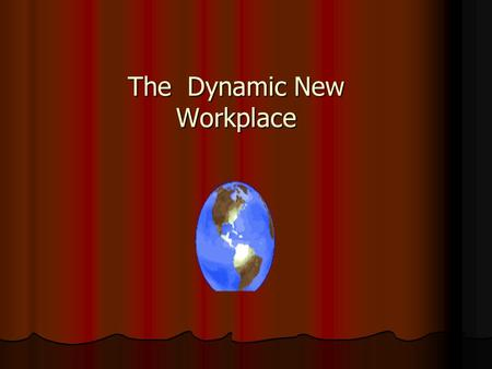 The Dynamic New Workplace $200 $300 $400 $400 $500 $500 $100 $100 $200 $200 $300 $400 $500 $100 The New Economy Organizations $200 $300 $400 $500 $100.