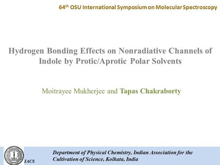 IACS Department of Physical Chemistry, Indian Association for the Cultivation of Science, Kolkata, India Hydrogen Bonding Effects on Nonradiative Channels.