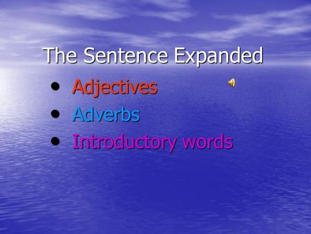 Adjectives Adverbs Introductory words