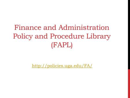 Finance and Administration Policy and Procedure Library (FAPL)