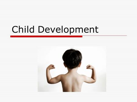 Child Development. Developmental Milestones  What are developmental milestones? Developmental milestones are a set of functional skills or age-specific.
