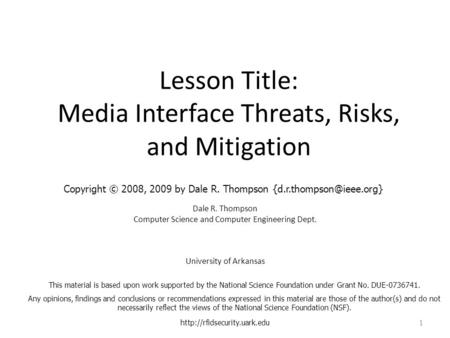 Lesson Title: Media Interface Threats, Risks, and Mitigation Dale R. Thompson Computer Science and Computer Engineering Dept. University of Arkansas