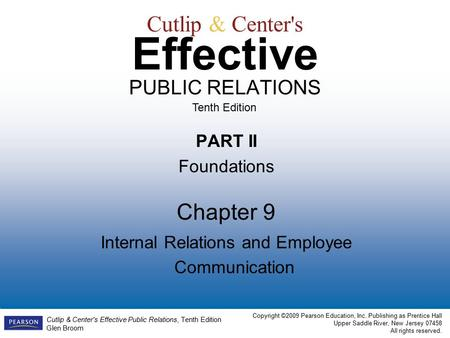 Cutlip & Center's Effective Public Relations, Tenth Edition Glen Broom Copyright ©2009 Pearson Education, Inc. Publishing as Prentice Hall Upper Saddle.