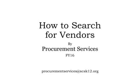 How to Search for Vendors By Procurement Services FY16
