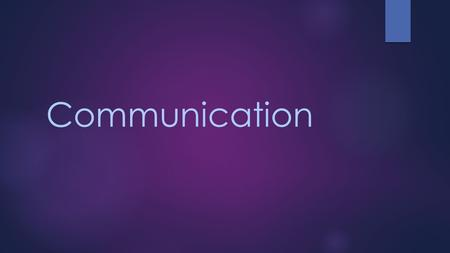 "Communication. Meaning & definition……  The word communication has been derived from the latin word ""communis"" which means 'common' thus, communication."