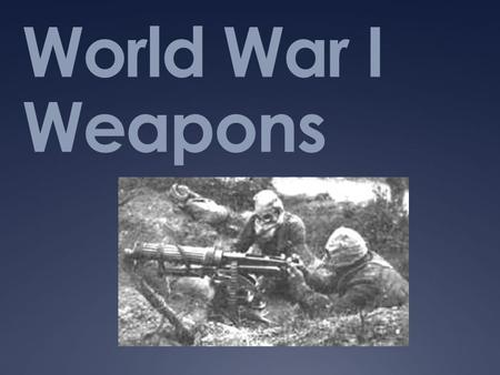world war one introduced new weapons of mass destruction The ancient weapons (古代兵器 kodai heiki) are three weapons capable of mass destruction, each taking a different form they are known as pluton, poseidon, and.