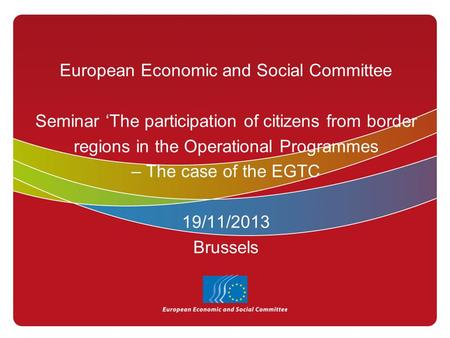 European Economic and Social Committee Seminar 'The participation of citizens from border regions in the Operational Programmes – The case of the EGTC.