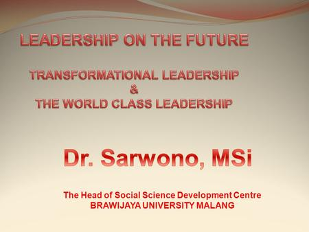 The Head of Social Science Development Centre BRAWIJAYA UNIVERSITY MALANG.