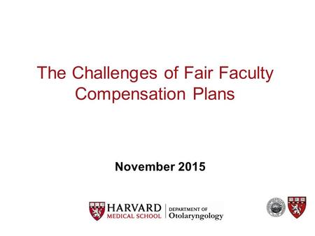 The Challenges of Fair Faculty Compensation Plans November 2015.