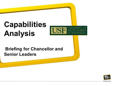 Capabilities Analysis Briefing for Chancellor and Senior Leaders.